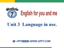 《Language in use》English for you and me 必发88课件2