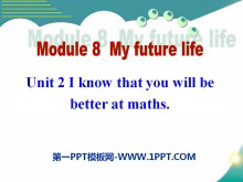 《I know that you will be better at maths》My future life PPT课件3