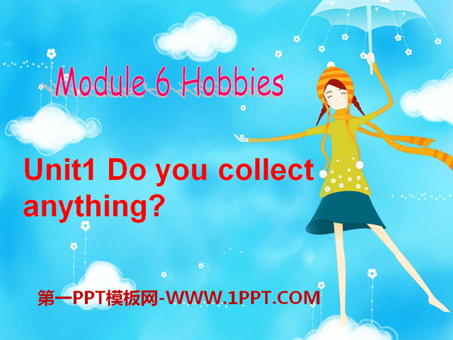 《Do you collect anything?》Hobbies PPT课件