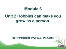 《Hobbies can make you grow as a person》Hobbies PPT课件
