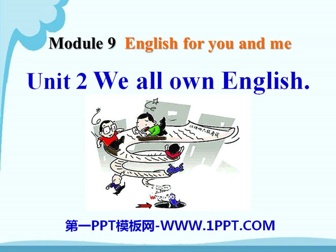 《We all own English》English for you and me PPT课件