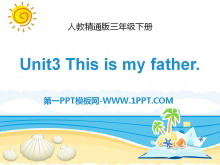 《This is my father》PPT课件3
