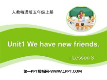 《We have new friends》PPT课件3