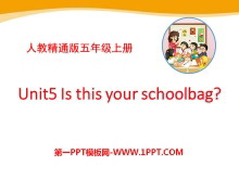 《Is this your schoolbag?》PPT课件