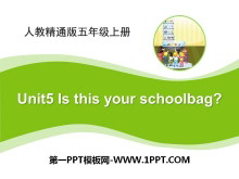 《Is this your schoolbag?》PPT课件2