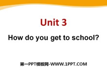 《How do you get to school?》PPT�n件9