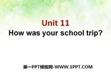 《How was your school trip?》PPT课件9