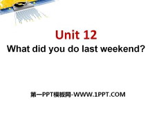 《What did you do last weekend?》PPT�n件7
