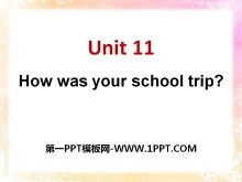 《How was your school trip?》PPT课件10
