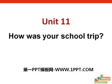《How was your school trip?》PPT课件11