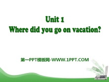 《Where did you go on vacation?》PPT课件13