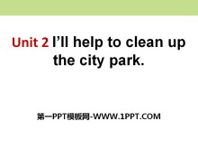 《I'll help to clean up the city parks》PPT课件13