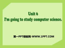 《I'm going to study computer science》PPT课件18