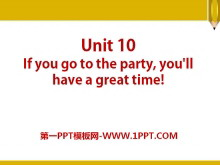 《If you go to the party you'll have a great time!》PPT课件18