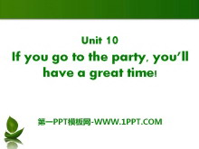 《If you go to the party you'll have a great time!》PPT课件21