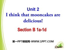 《I think that mooncakes are delicious!》PPT课件16