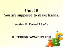 《You are supposed to shake hands》PPT课件10