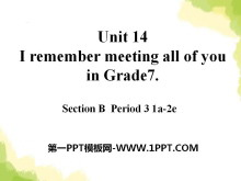 《I remember meeting all of you in Grade 7》PPT课件12