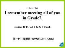 《I remember meeting all of you in Grade 7》PPT�n件13