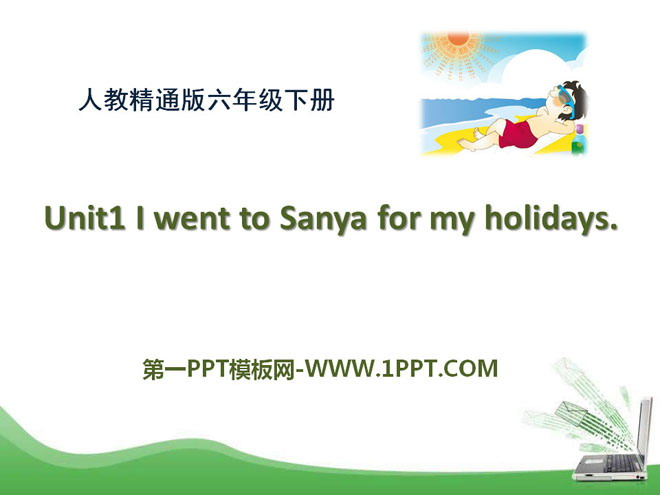 《I went to Sanya for my holidays》PPT课件2