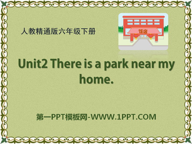 《There is a park near my home》PPT课件6