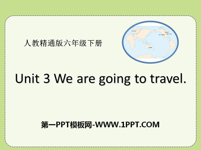《We are going to travel》PPT课件