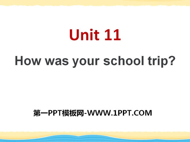 《How was your school trip?》PPT�n件8