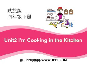《I'm Cooking in the Kitchen》PPT