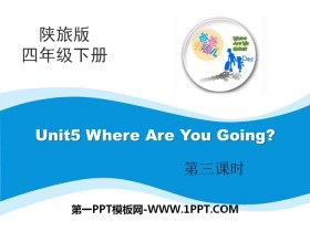 《Where Are You Going》PPT下载