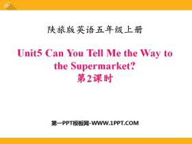 《Can You Tell Me the Way to the Supermarket?》PPT课件
