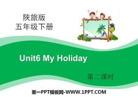 《My Holiday》PPT课件