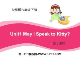 《May I Speak to Kitty?》PPTtt娱乐官网平台