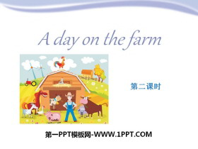 《A day on the farm》PPT�n件