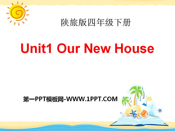 《Our New House》PPT