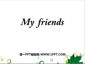 《My friends》PPTtt娱乐官网平台