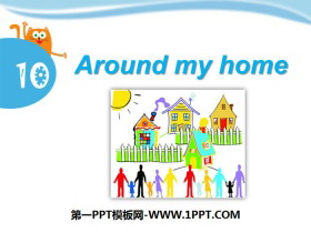 《Around my home》PPT下�d