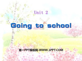 《Going to school》PPT