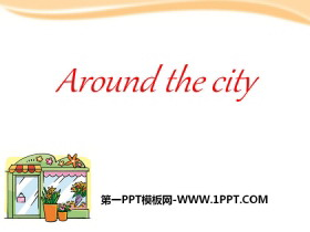 《Around the city》PPT�n件