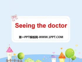 《Seeing the doctor》PPT