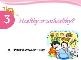 《Healthy or unhealthy》PPT课件
