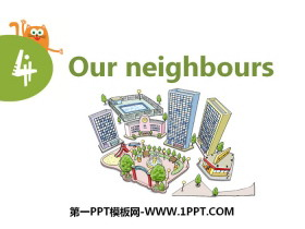 《Our neighbours》PPT