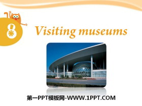 《Visiting museums》PPT�n件