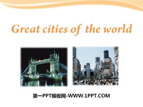 《Great cities of the world》PPT课件