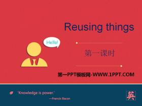 《Reusing things》PPT
