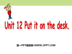 《Put in on the desk》PPT