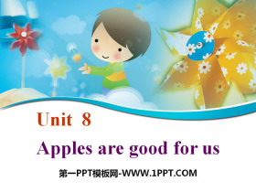 《Apples are good for us》PPT课件