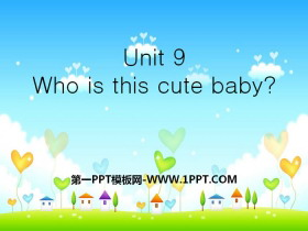 《Who is this cute baby?》PPT