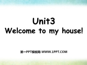 《Welcome to my house》PPT
