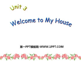 《Welcome to my house》PPT课件