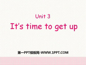 《It's time to get up》PPT